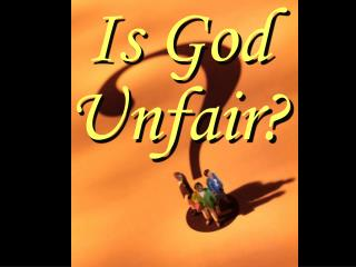 Is God Unfair?