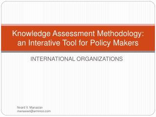 Knowledge Assessment Methodology: an Interative Tool for Policy Makers