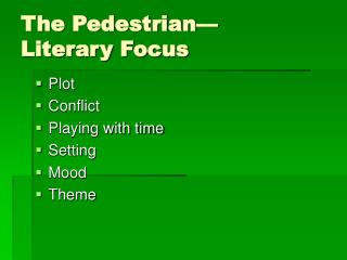 The Pedestrian— Literary Focus