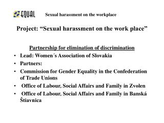 "Project: ""Sexual harassment on the work place"""