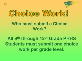 Who must submit a Choice Work?