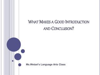 What Makes a Good Introduction and Conclusion?