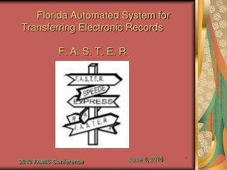 florida automated system for  transferring electronic records  f. a. s. t. e. r