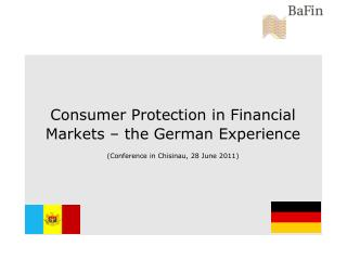 Consumer Protection in Financial Markets   the German Experience Conference in Chisinau, 28 June 2011