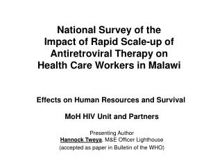 National Survey of the  Impact of Rapid Scale-up of  Antiretroviral Therapy on  Health Care Workers in Malawi