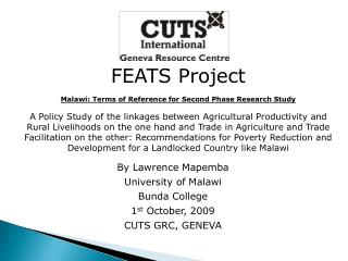 FEATS Project  Malawi: Terms of Reference for Second Phase Research Study  A Policy Study of the linkages between Agricu