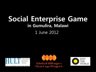 Social Enterprise Game in  Gumulira , Malawi