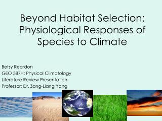 Beyond Habitat Selection:  Physiological Responses of Species to Climate
