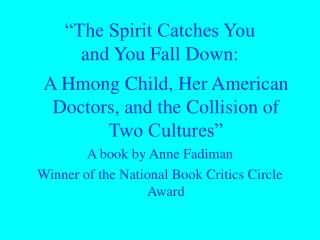 """The Spirit Catches You  and You Fall Down:"