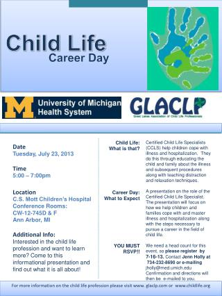 Date Tuesday, July 23, 2013 Time 5:00 – 7:00pm Location C.S. Mott Children's Hospital Conference Rooms: CW-12-745D &