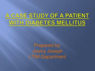 A case study of a patient with diabetes mellitus