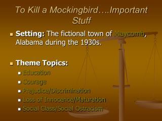 To Kill a Mockingbird….Important Stuff