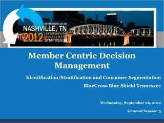 Member Centric Decision Management