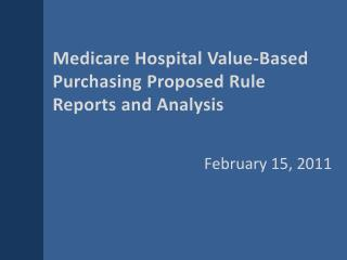 Medicare Hospital Value-Based Purchasing Proposed Rule Reports and Analysis