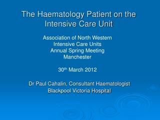 The Haematology Patient on the Intensive Care Unit