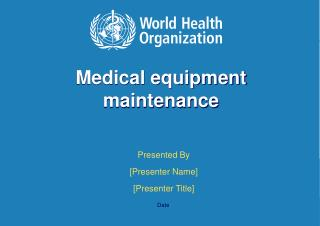 Medical equipment maintenance