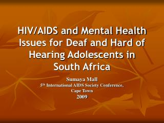 HIV/AIDS and Mental Health Issues for Deaf and Hard of Hearing Adolescents in South Africa