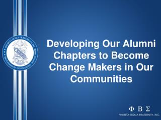 Developing Our Alumni Chapters to Become Change Makers in Our Communities