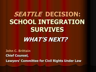 SEATTLE DECISION: SCHOOL INTEGRATION SURVIVES