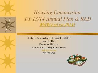 Housing Commission   FY 13/14 Annual Plan & RAD WWW.hud.gov/RAD
