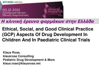 Ethical, Social, and Good Clinical Practice GCP Aspects Of Drug Development In Children And In Paediatric Clinical Trial
