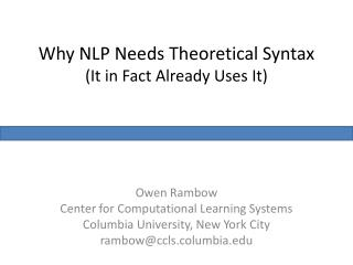Why NLP Needs Theoretical Syntax (It in Fact Already Uses It)