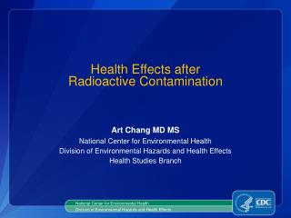 Health Effects after  Radioactive  Contamination