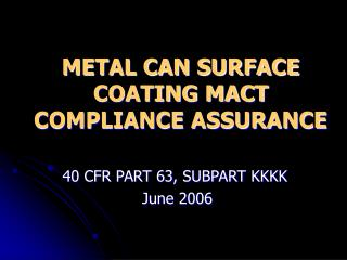 METAL CAN SURFACE COATING MACT COMPLIANCE ASSURANCE