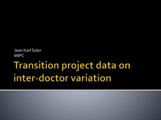 Transition project data on inter-doctor variation
