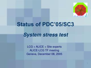 Status of PDC'05/SC3 System stress test