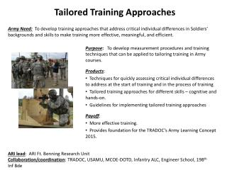 Purpose:   To develop measurement procedures and training techniques that can be applied to tailoring training in Army c