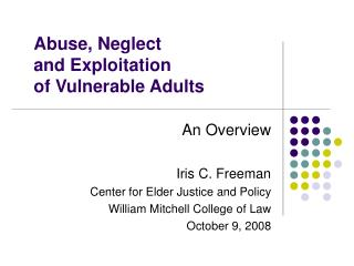 Abuse, Neglect  and Exploitation of Vulnerable Adults