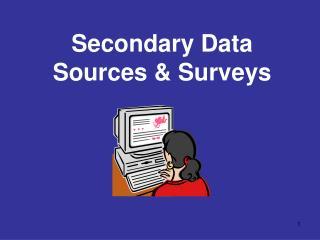 Secondary Data Sources & Surveys