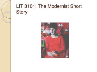 LIT 3101: The  Modernist Short Story