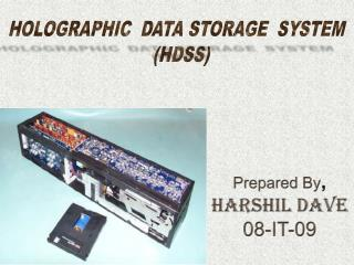 HOLOGRAPHIC   DATA  STORAGE   SYSTEM   (HDSS)