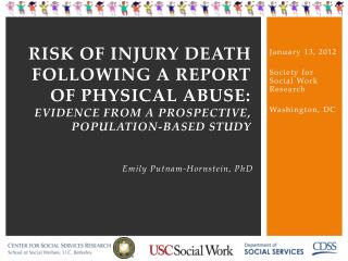Risk of Injury Death Following a Report of Physical Abuse:  Evidence from a Prospective,  Population-Based Study