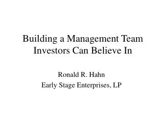Building a Management Team Investors Can Believe In
