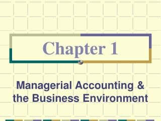 Managerial Accounting & the Business Environment