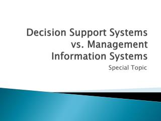 Decision Support Systems vs. Management Information Systems