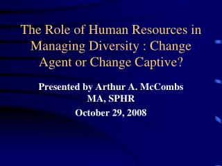 The Role of Human Resources in Managing Diversity : Change Agent or Change Captive?