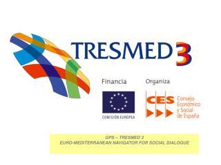 GPS – TRESMED 3 EURO-MEDITERRANEAN NAVIGATOR FOR SOCIAL DIALOGUE
