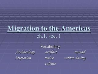 Migration to the Americas ch.1, sec. 1