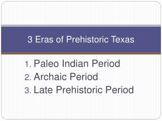 3 Eras of Prehistoric Texas