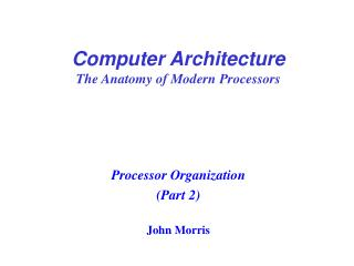 Computer Architecture The Anatomy of Modern Processors