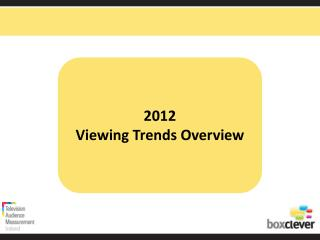 2012 Viewing Trends Overview