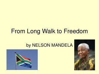 From Long Walk to Freedom