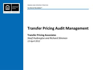 Transfer Pricing Audit Management   Transfer Pricing Associates Steef Huibregtse and Richard Slimmen 13 April 2012