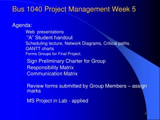Bus 1040 Project Management Week 5  Agenda: