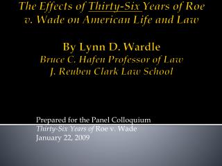 Prepared for the Panel Colloquium Thirty-Six Years of  Roe v. Wade January 22, 2009