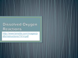Dissolved Oxygen  R eactions